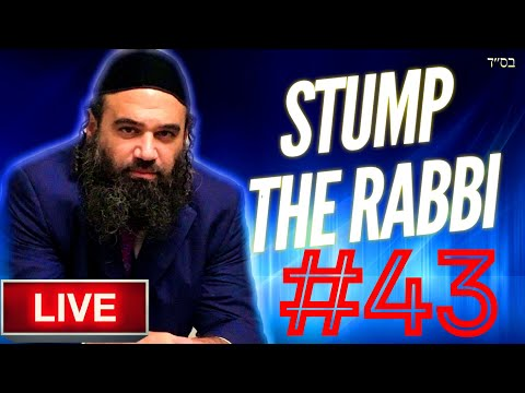 STUMP THE RABBI PART (43) Corona CRISIS, Imperfect CREATION, HEAVEN & HELL, Lubavitcher Rebbe REBUKE