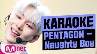 [MSG Karaoke] PENTAGON - Naughty Boy