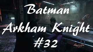Batman Arkham Knight pt 32 A Very Off Day