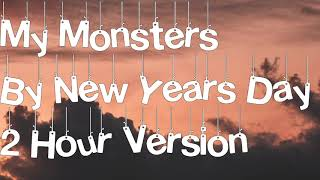 My Monsters By New Years Day 2 Hour Version