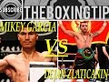 Mikey Garcia Vs Dejan Zlaticanin !!! Breakdown & Prediction! HARD FIGHT TO CHOOSE!!!