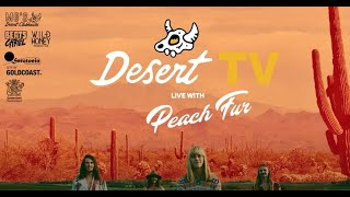 Desert TV: Peach Fur