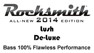"Lush ""De-Luxe"" Rocksmith 2014 bass 100% finger"