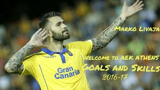 Marko Livaja|Goals and Skills|2016-17|Welcome to AEK ATHENS FC|