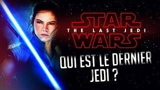 STAR WARS VIII THE LAST JEDI | QUI EST LE DERNIER JEDI ?!