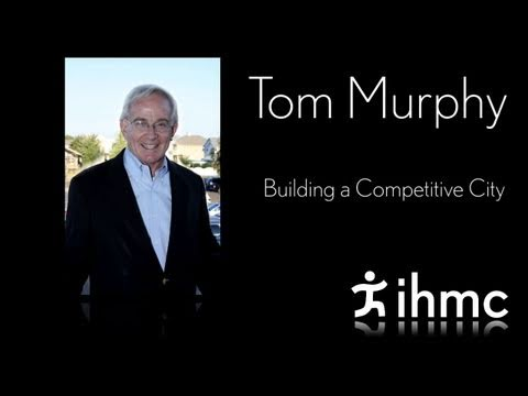 Tom Murphy - Building a Competitive City