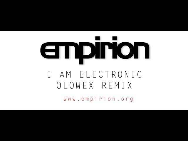 empirion - I am electronic - Olowex Remix