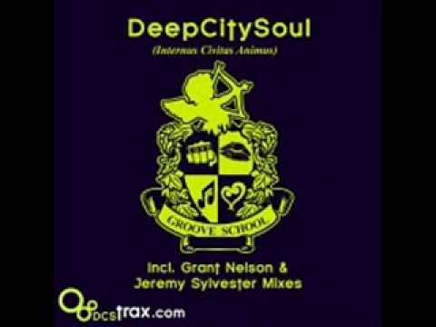 DeepCitySoul - Groove School (Jeremy Sylvester's Love House Vocal Mix)