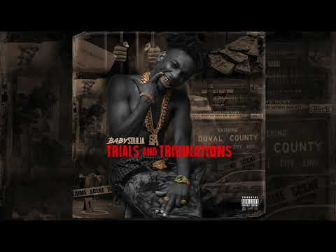 TRIALS AND TRIBULATIONS FULL MIXTAPE - BABY SOULJA