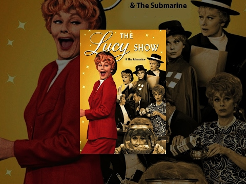 The Lucy Show: Lucy and The Submarine