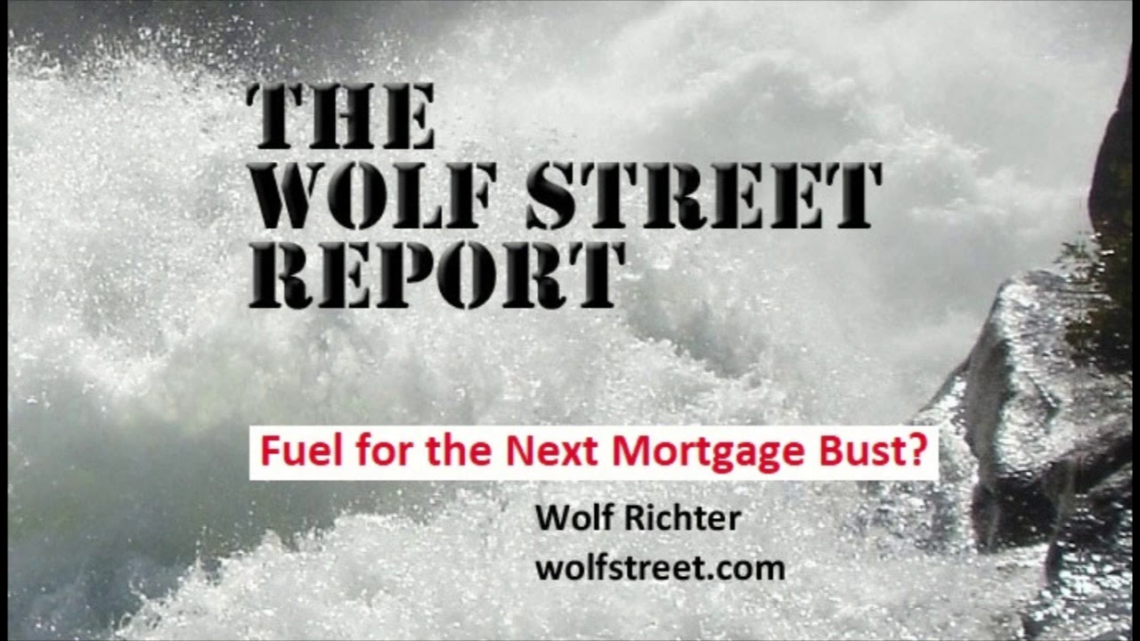 THE WOLF STREET REPORT: Fuel for the Next Mortgage Bust? | Wolf Street