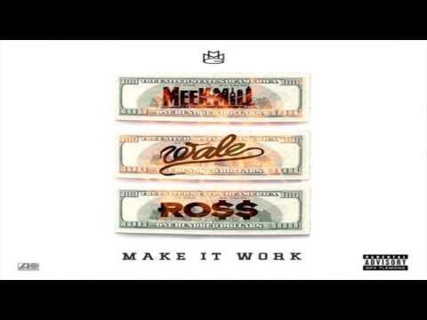 Meek Mill - Make It Work ft. Wale & Rick Ross