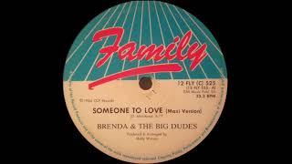 Brenda & The Big Dudes - Someone To Love (Maxi Version)
