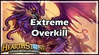 [Hearthstone] Extreme Overkill