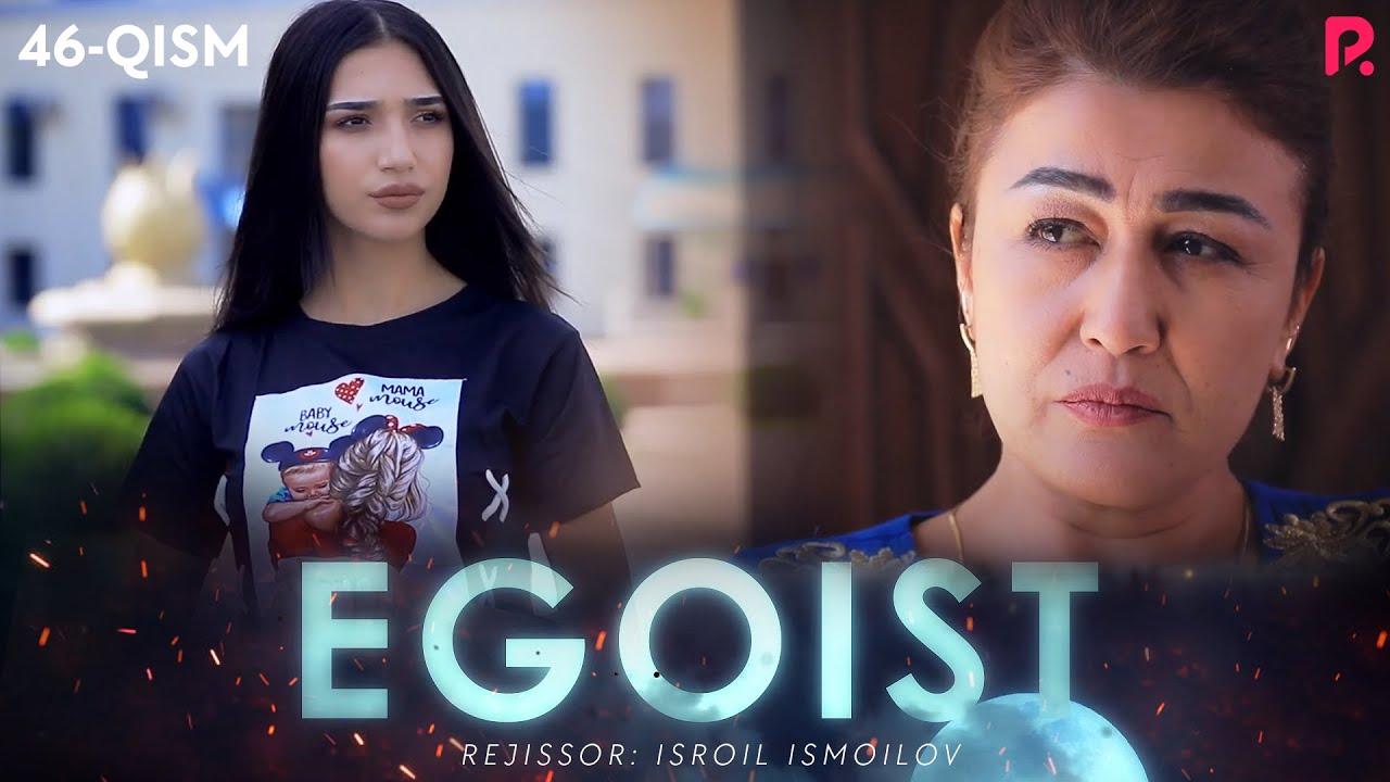 Egoist (o'zbek serial) | Эгоист (узбек сериал) 46-qism