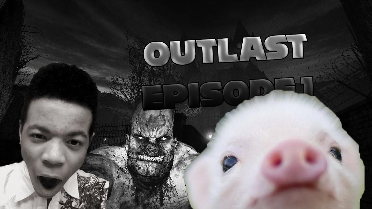 OUTLAST GAMEPLAY | EPISODE 1 | WELCOME LITTLE PIG - YouTube Little Piggy Outlast