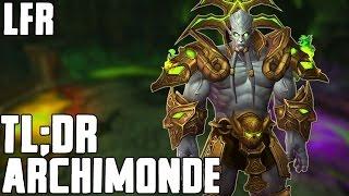 TL;DR - Archimonde (LFR) - Walkthrough/Commentary