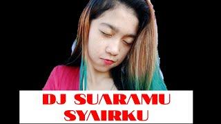 DJ SUARAMU SYAIRKU BIKIN BAPER BIKIN GOYANG