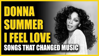 Songs That Changed Music: Donna Summer - I Feel Love