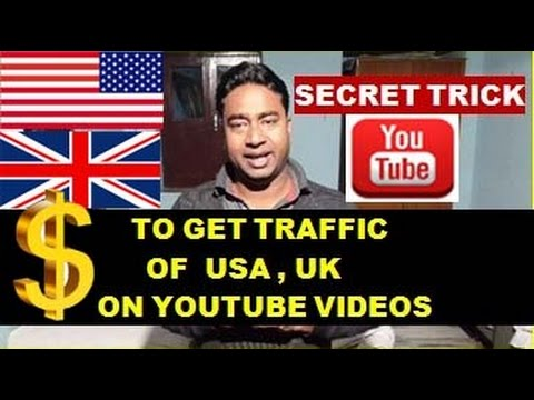 Trick to Get Traffic from USA & UK on YouTube Videos & Earn more money