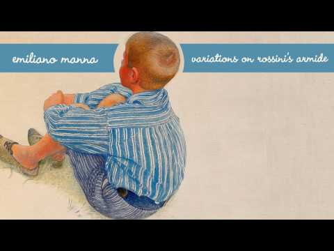 "Emiliano Manna - Variations on Rossini ""Armide"""