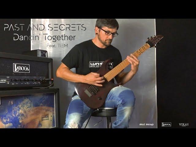 PAST AND SECRETS - DANCIN' TOGETHER (feat.TIEM) ATMOSPHERIC METAL/DJENT ) OFFICIAL VIDEO - LABOGA