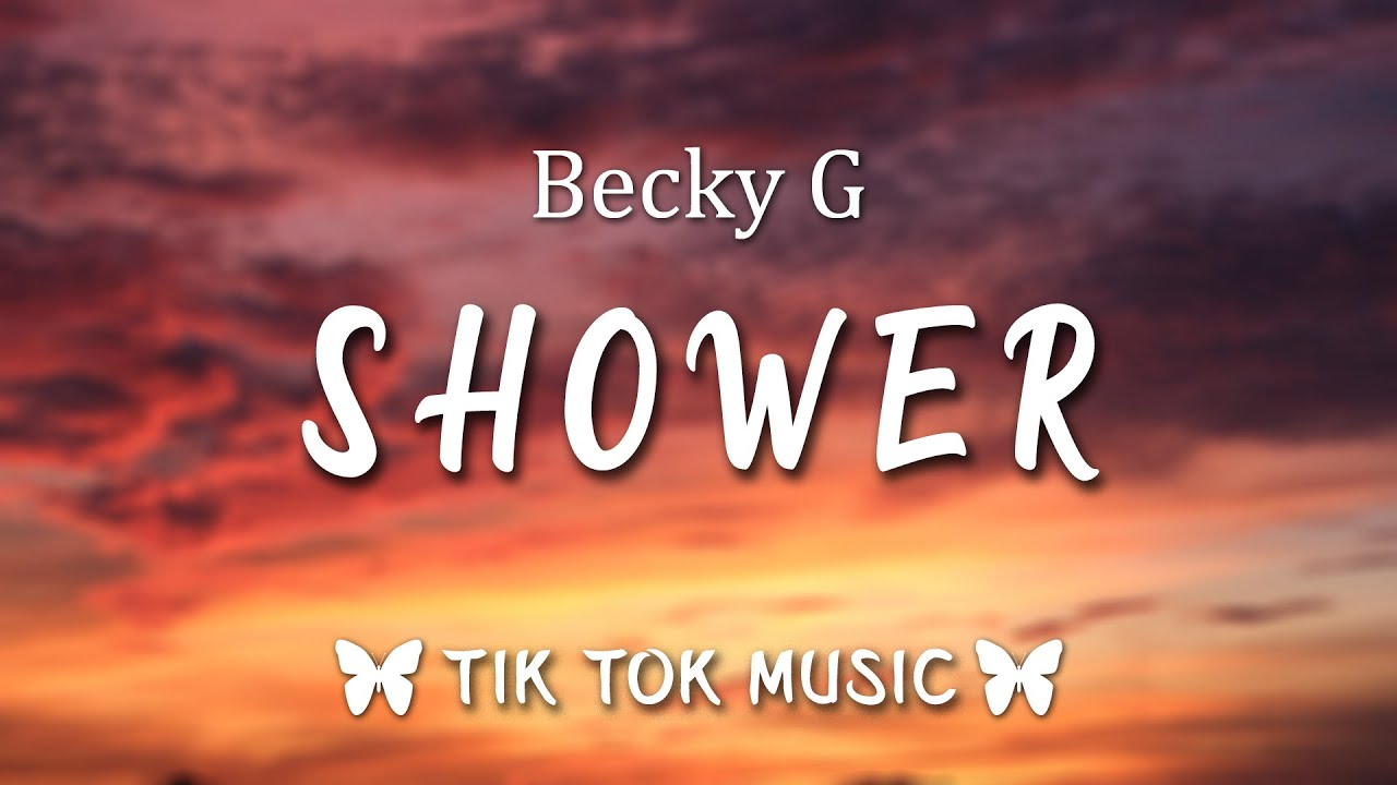 """Download Becky G - Shower (Lyrics) """"Exactly why, You light me up inside"""" [Tiktok  Song]"""