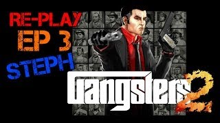 Re-Play Ep3 - Gangsters 2 - FR HD