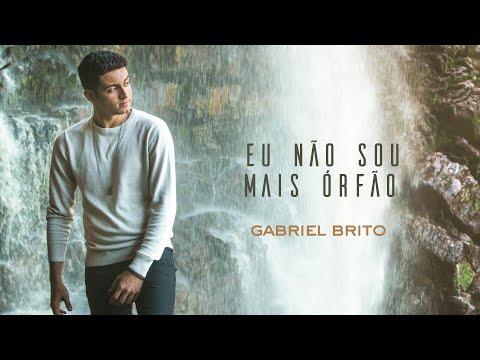 Gabriel Brito – Eu Não sou Mais Órfão