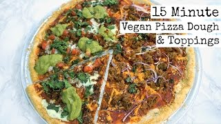 15 Minute Vegan Pizza Dough | w/Toppings