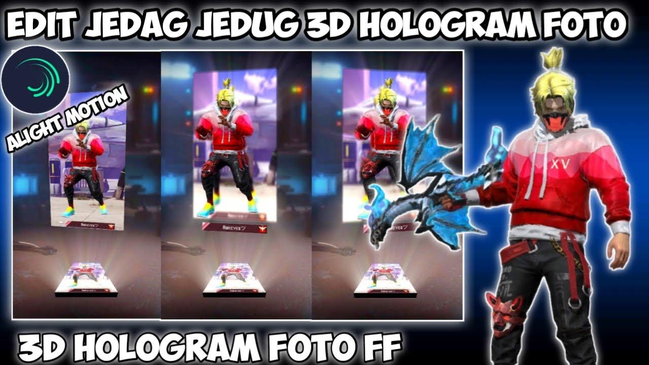 CARA EDIT JEDAG JEDUG 3D HOLOGRAM KARAKTER FF DI ALIGHT MOTION