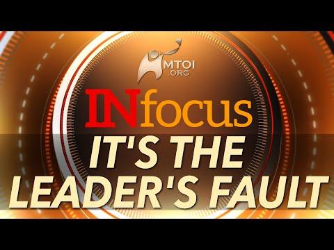 INFOCUS | It's the Leader's Fault