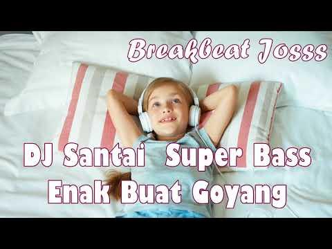 Musik Dj Santai Super Bass Enak Mantab Jiwa