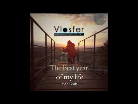 The best year of my life- Ivan Garci (Vlosfer records)