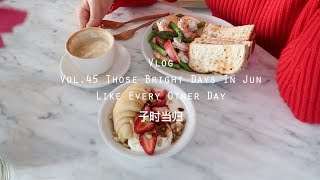 【ENG】当归Vlog.45 | Those Bright Days In Jun: Like Every Other Day | Crab Meat Omelette Sandwich