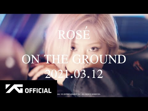 ROSÉ - 'On The Ground' M/V TEASER