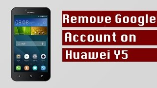 How to Remove FRP Google Account Bypass On Huawei Y5 and All Huawei Models - 2017 Method