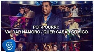 Raça Negra - Vai Dar Namoro/ Quer Casar Comigo part. Bruno & Marrone (DVD Raça Negra & Amigos 2)
