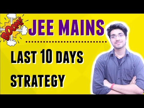 JEE MAINS | LAST 10 DAYS STRATEGY | MAJOR MISTAKES