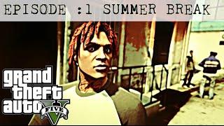 GTA 5 | GANG LIFE IN DA HOOD Ep.1 -Summer Break