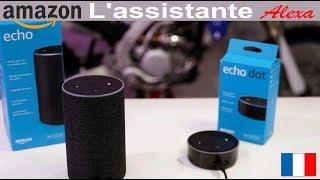 Amazon Alexa en Français ! Meilleur que Google et siri ??