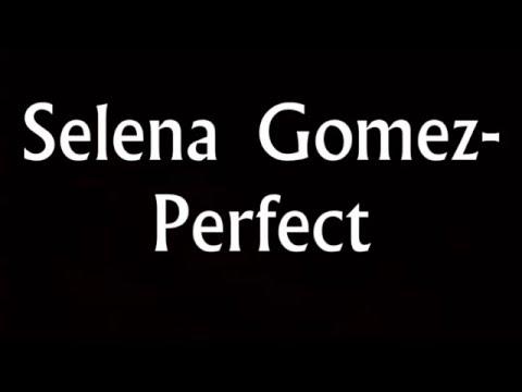 Selena Gomez-PERFECT lyrics