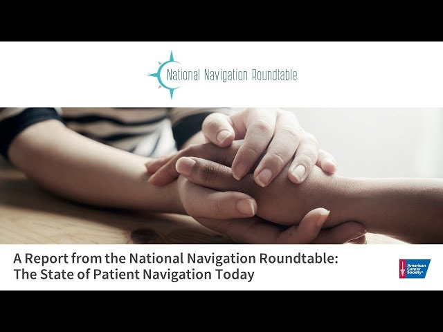 A report from the National Navigation Roundtable: the state of patient navigation today