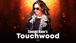 Touch Wood: Sammi Kaur (Full Song) Jatinder Jeetu | Surjit Khairhwala | Latest Punjabi Songs 2019
