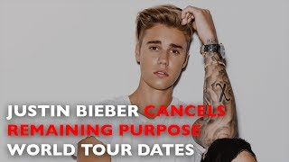 Justin Bieber cancels remaining Purpose World Tour dates | News Today