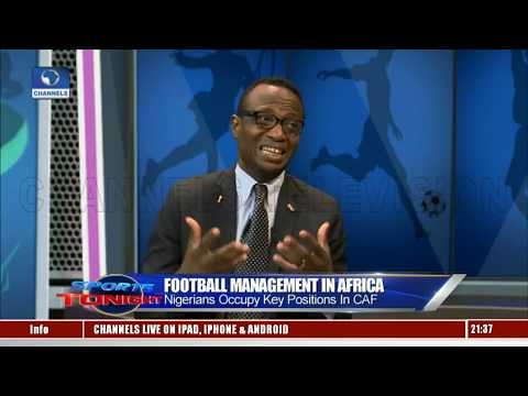 Impact Of Occupying CAF Key Positions On Nigeria |Sports Tonight|