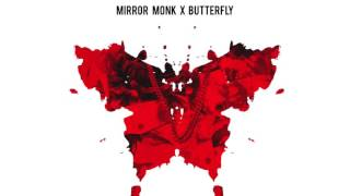 Mirror Monk x Butterfly
