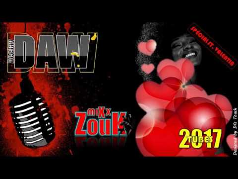 mix zouk hits tubes et souvenir 2017 spécial♥ saint valentin♥ dj daw972