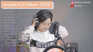 ianyola Full Album 2020 Terbaik (Official ianyola)
