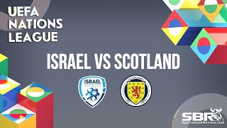 Israel vs Scotland | UEFA Nations League | Match Predictions
